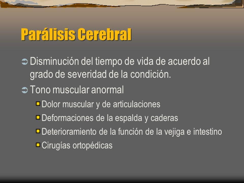 Parálisis Cerebral Disminución del tiempo de vida de acuerdo al grado de severidad de la condición.