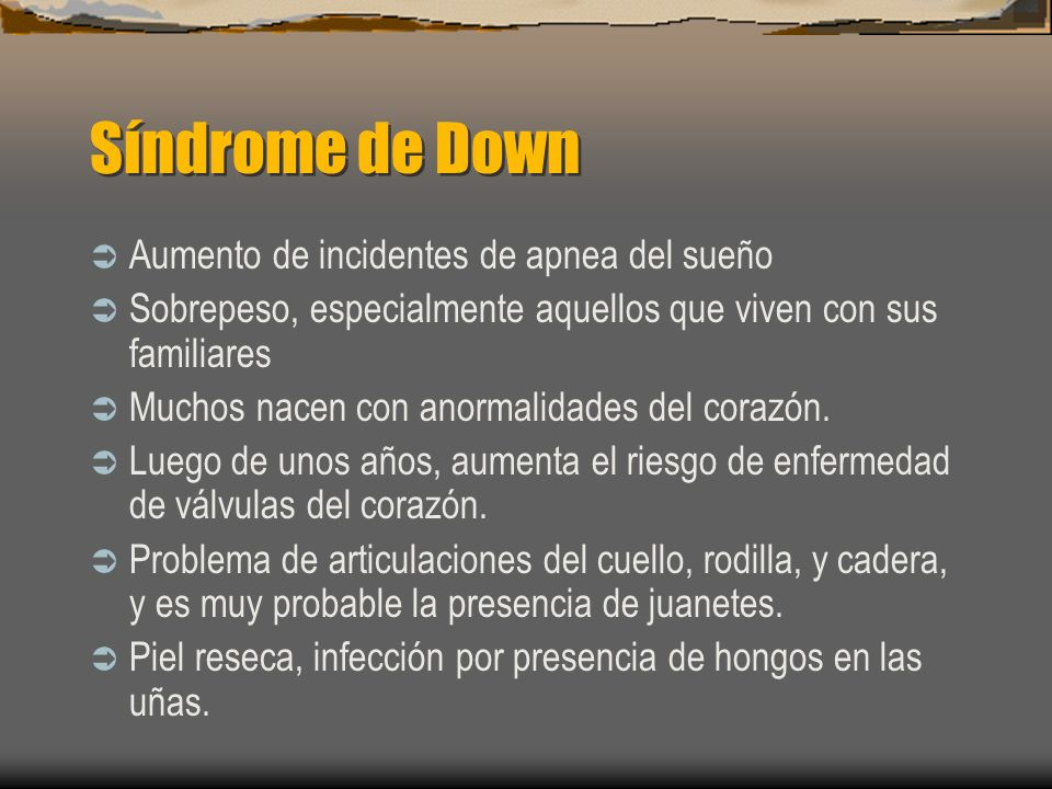 Síndrome de Down Aumento de incidentes de apnea del sueño