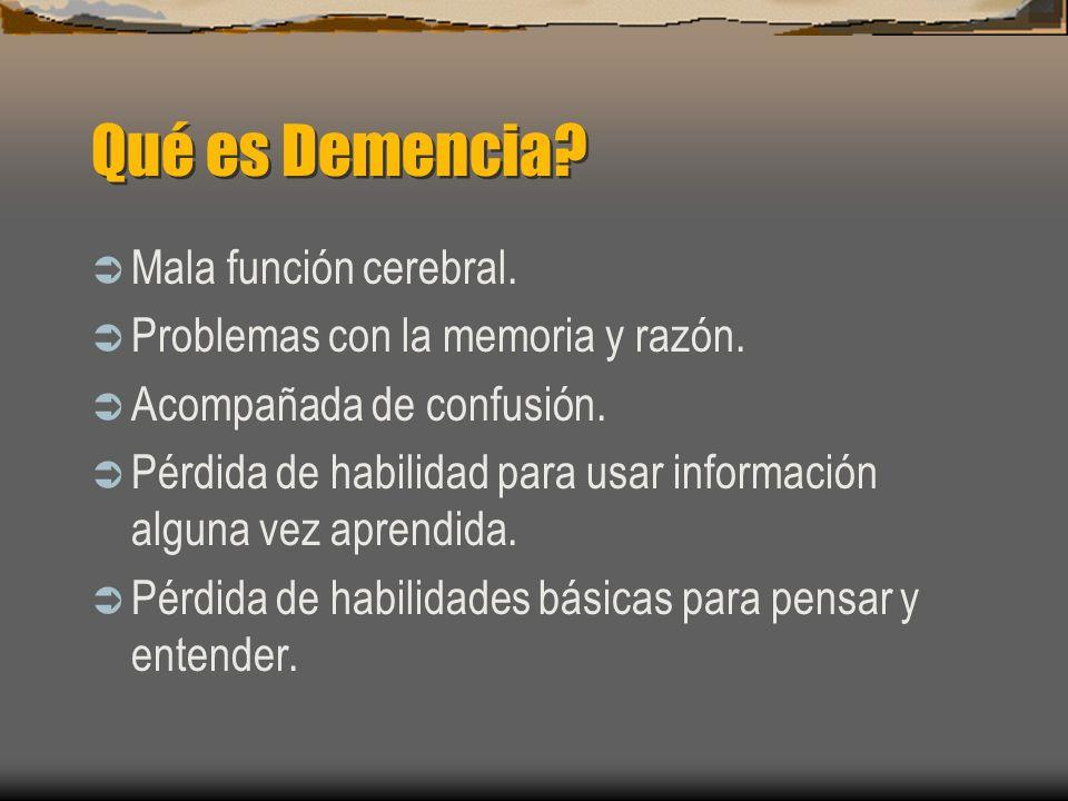 Qué es Demencia Mala función cerebral.