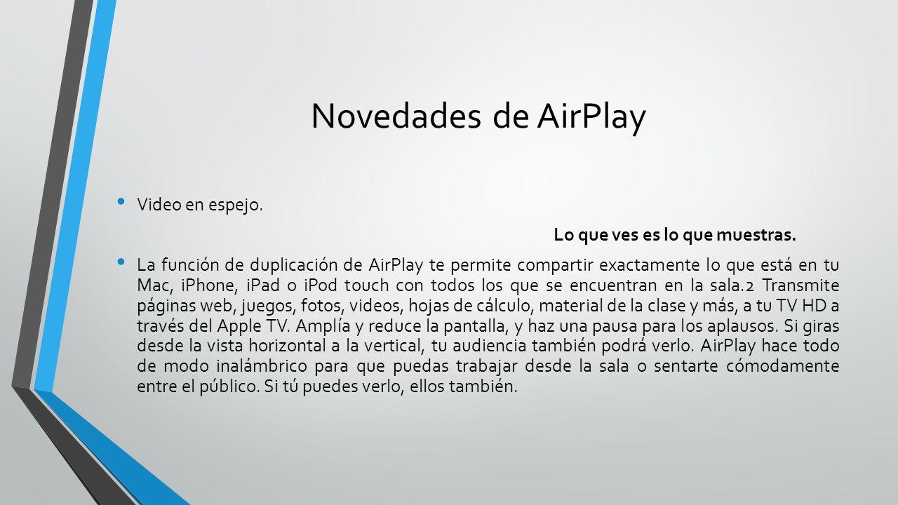 Novedades de AirPlay Video en espejo. Lo que ves es lo que muestras.