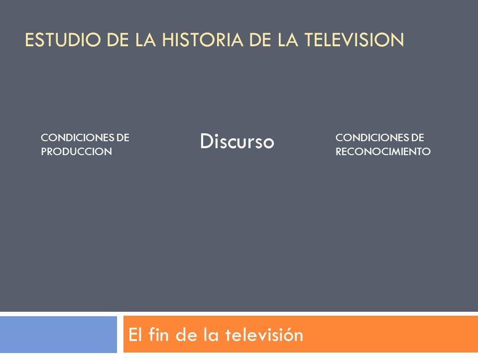 Discurso ESTUDIO DE LA HISTORIA DE LA TELEVISION