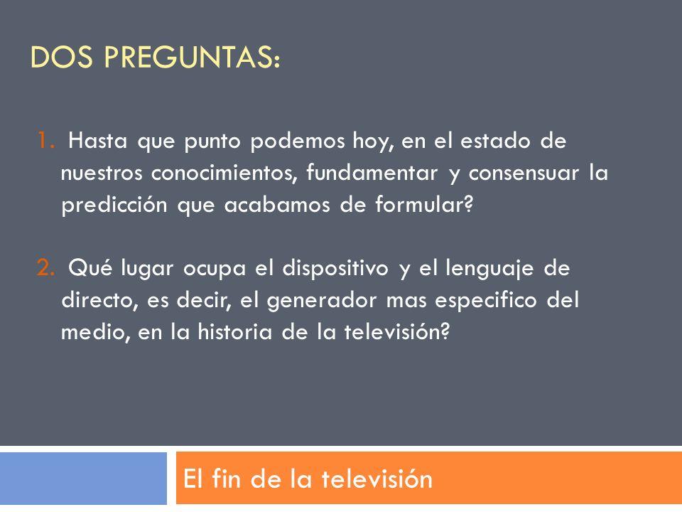 Dos preguntas: El fin de la televisión