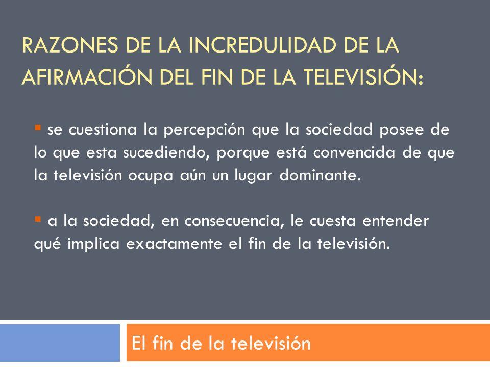 Razones de la incredulidad de la afirmación del fin de la televisión: