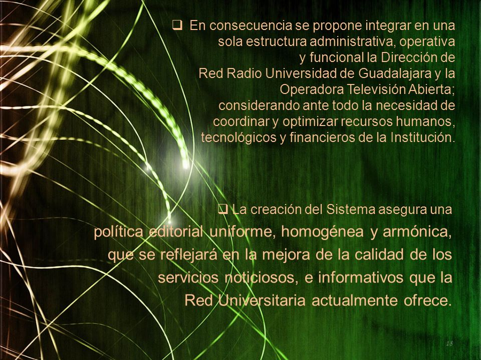 política editorial uniforme, homogénea y armónica,