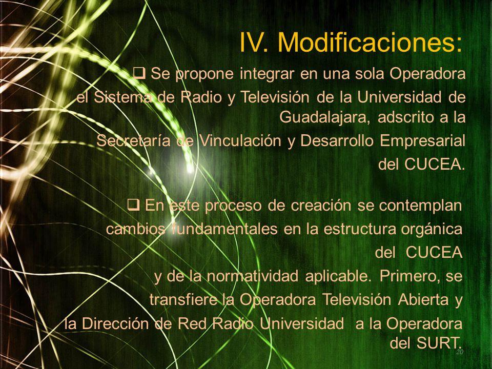 IV. Modificaciones: Se propone integrar en una sola Operadora