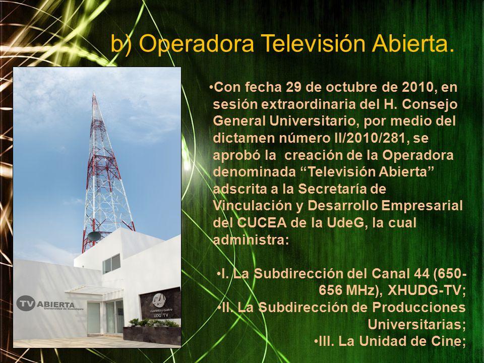 b) Operadora Televisión Abierta.