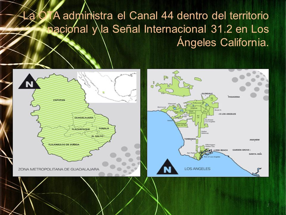 La OTA administra el Canal 44 dentro del territorio nacional y la Señal Internacional 31.2 en Los Ángeles California.