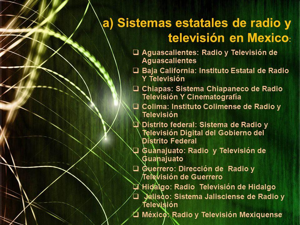 a) Sistemas estatales de radio y televisión en Mexico: