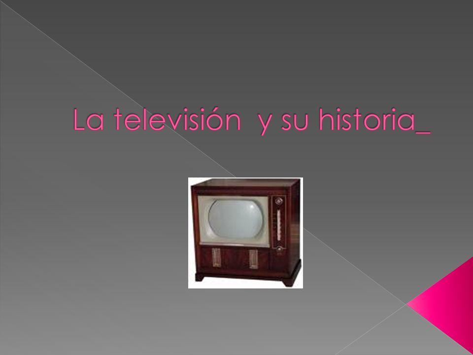 La televisión y su historia_