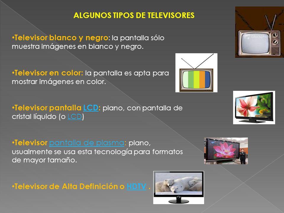 ALGUNOS TIPOS DE TELEVISORES