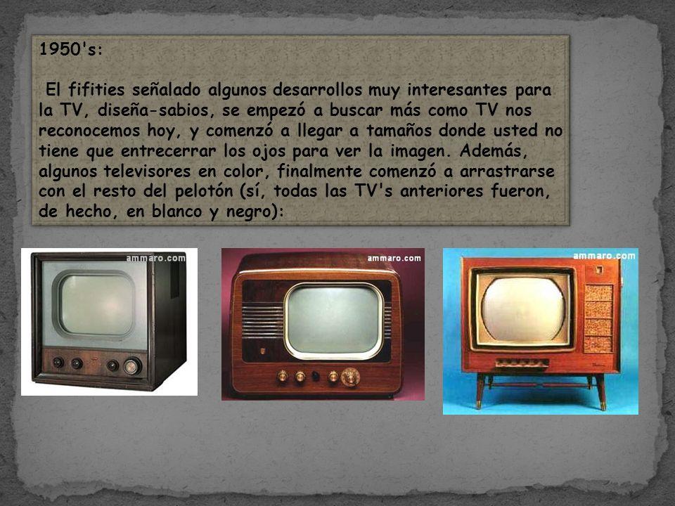 1950 s: El fifities señalado algunos desarrollos muy interesantes para la TV, diseña-sabios, se empezó a buscar más como TV nos reconocemos hoy, y comenzó a llegar a tamaños donde usted no tiene que entrecerrar los ojos para ver la imagen.