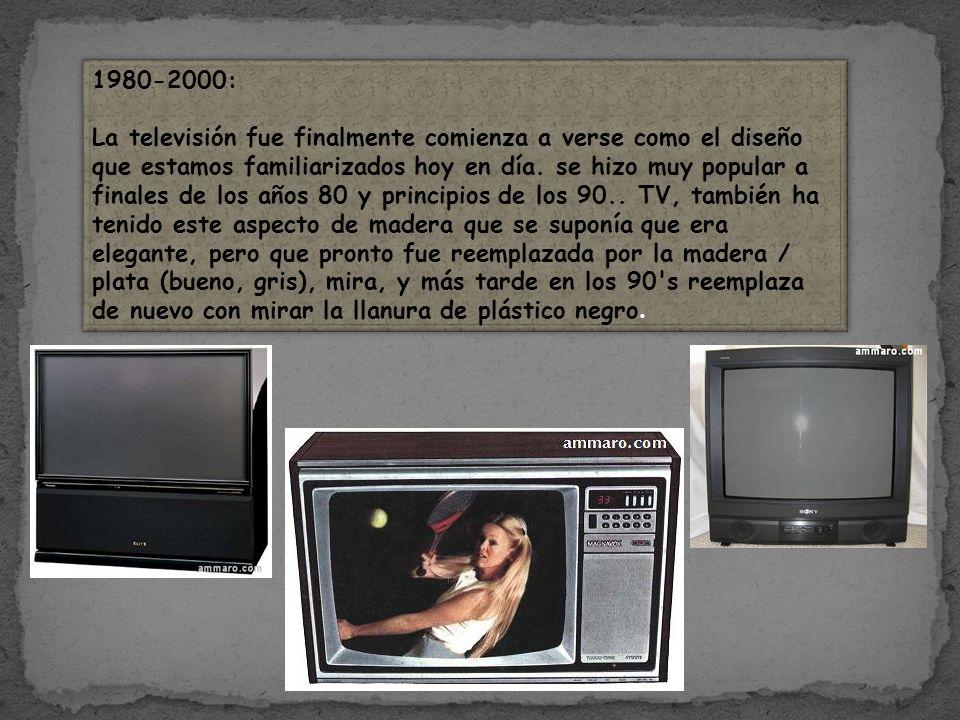 1980-2000: La televisión fue finalmente comienza a verse como el diseño que estamos familiarizados hoy en día.