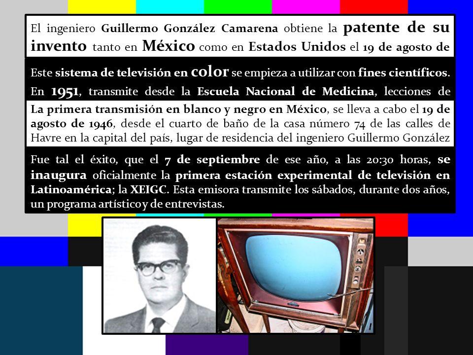 El ingeniero Guillermo González Camarena obtiene la patente de su invento tanto en México como en Estados Unidos el 19 de agosto de 1940.