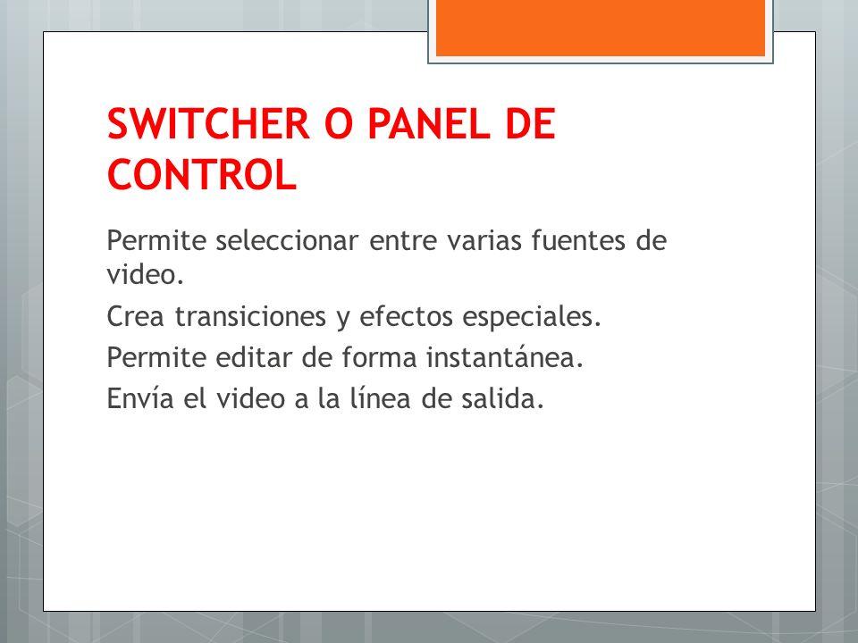 SWITCHER O PANEL DE CONTROL