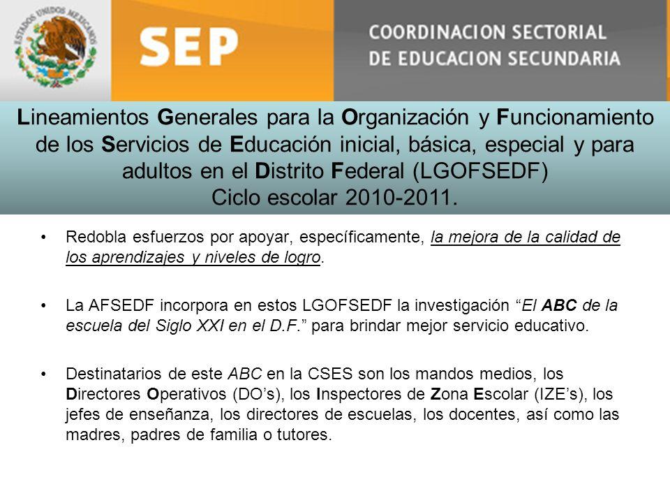 Lineamientos Generales para la Organización y Funcionamiento de los Servicios de Educación inicial, básica, especial y para adultos en el Distrito Federal (LGOFSEDF)