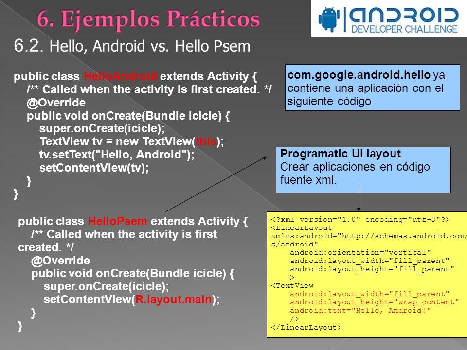 6. Ejemplos Prácticos 6.2. Hello, Android vs. Hello Psem