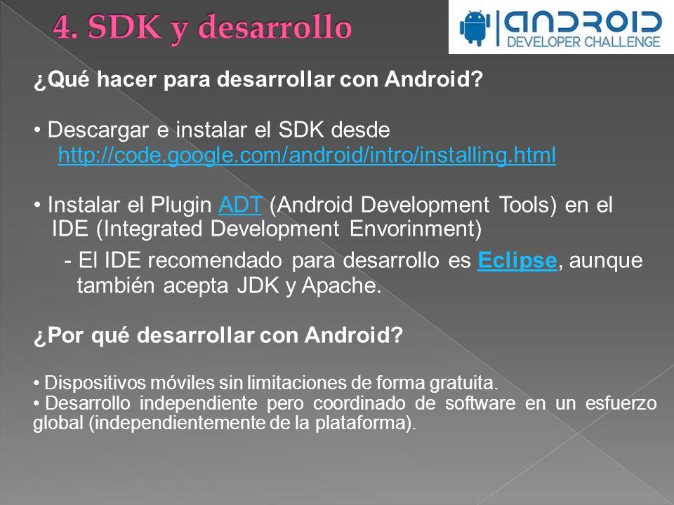 4. SDK y desarrollo ¿Qué hacer para desarrollar con Android