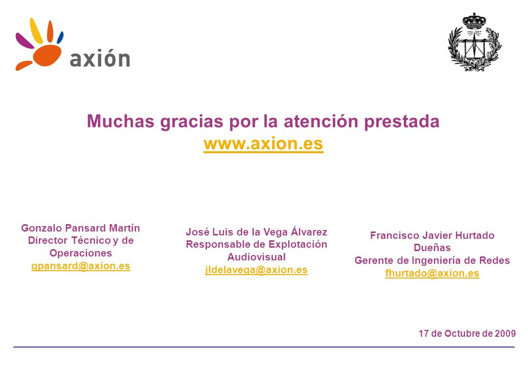 Muchas gracias por la atención prestada www.axion.es