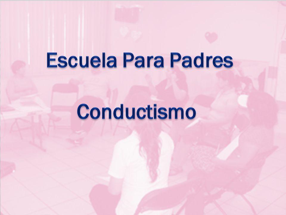 Escuela Para Padres Conductismo