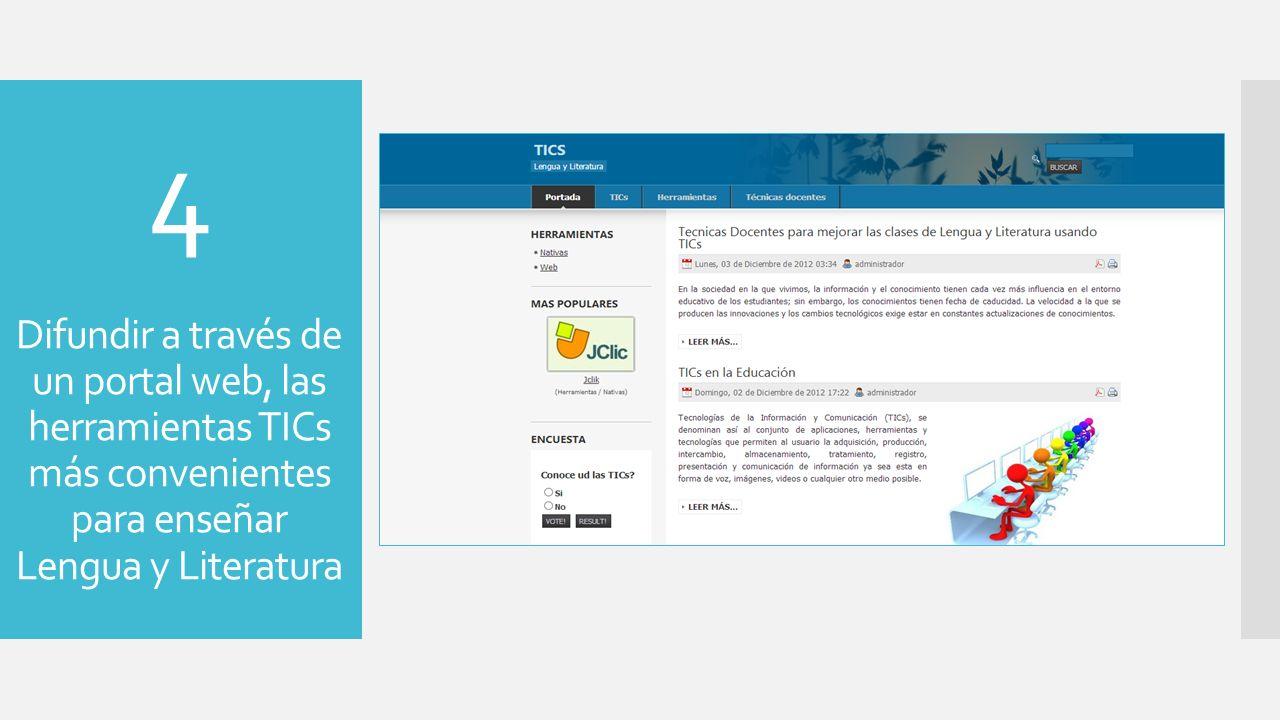 4 Difundir a través de un portal web, las herramientas TICs más convenientes para enseñar Lengua y Literatura