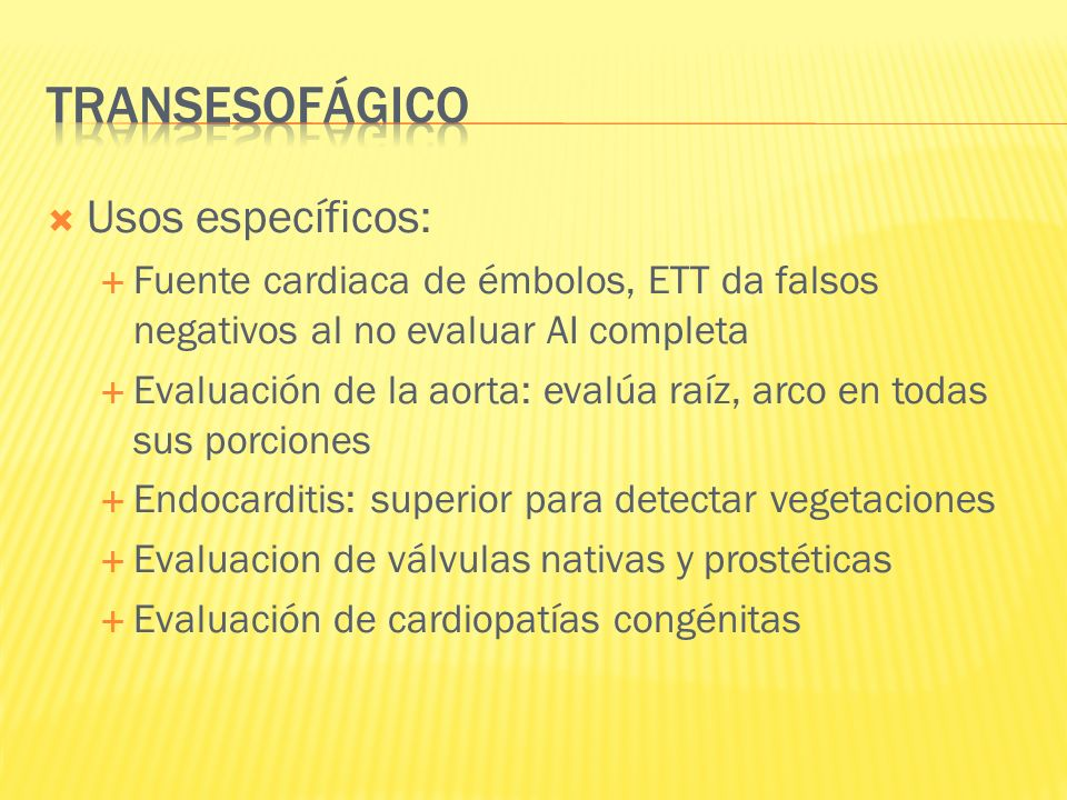 Transesofágico Usos específicos: