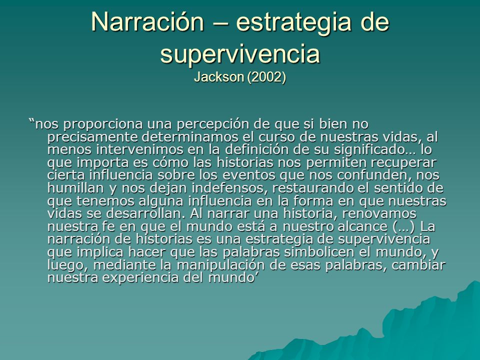 Narración – estrategia de supervivencia Jackson (2002)