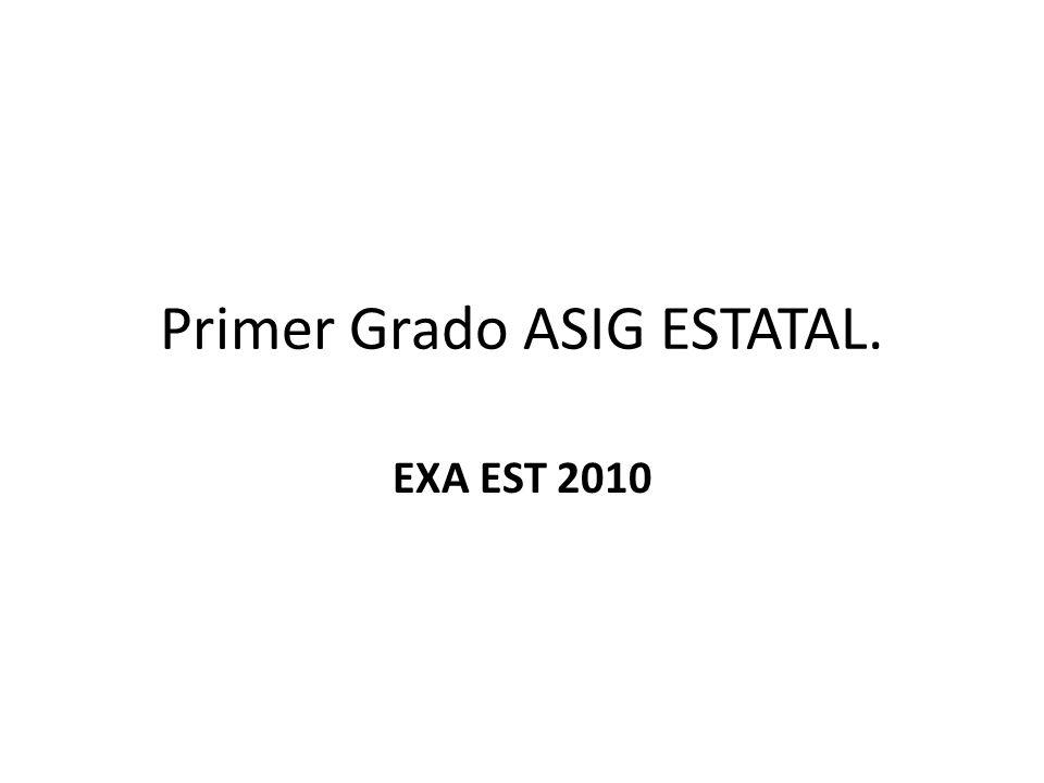 Primer Grado ASIG ESTATAL.