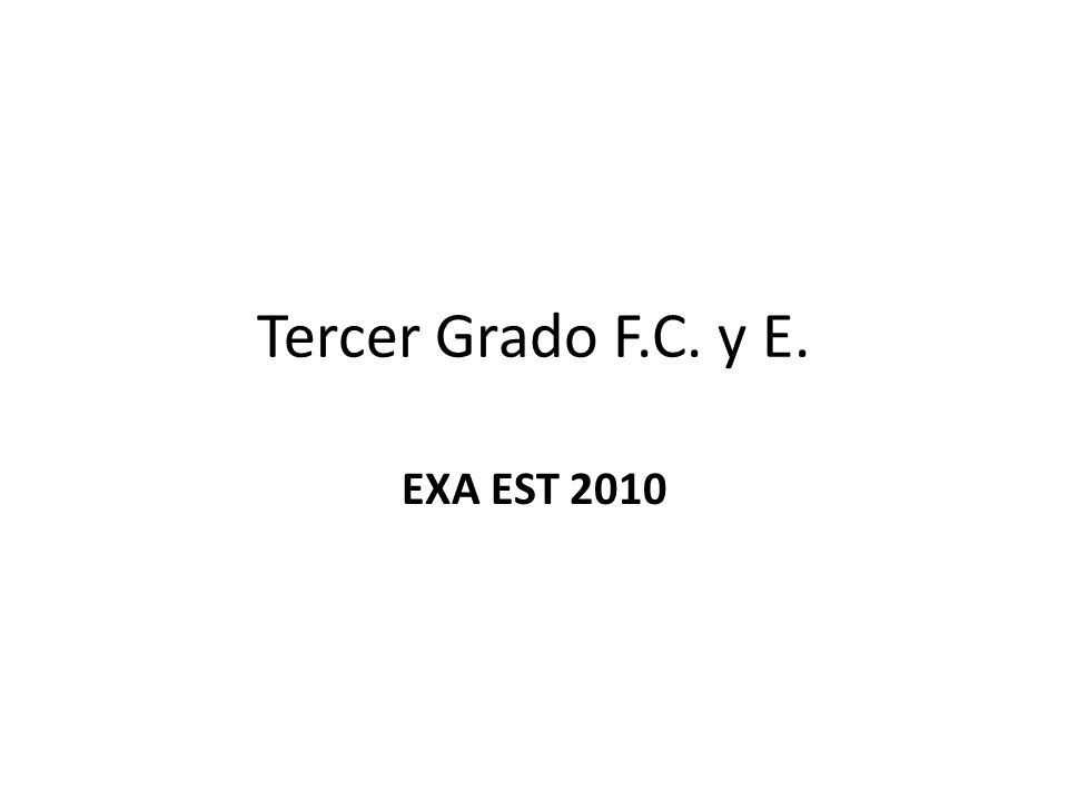 Tercer Grado F.C. y E. EXA EST 2010