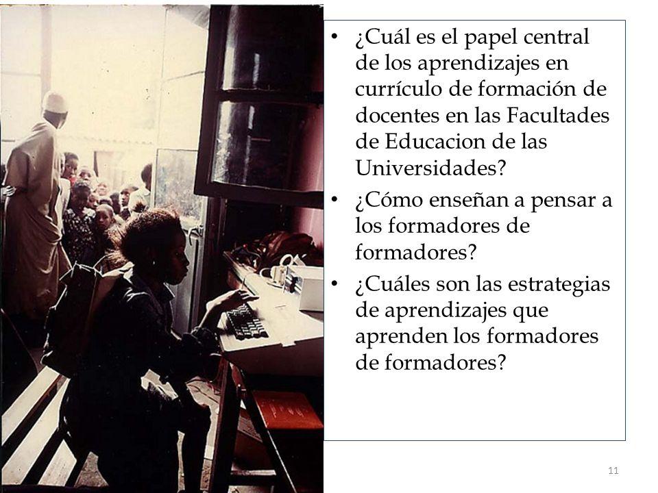 ¿Cuál es el papel central de los aprendizajes en currículo de formación de docentes en las Facultades de Educacion de las Universidades