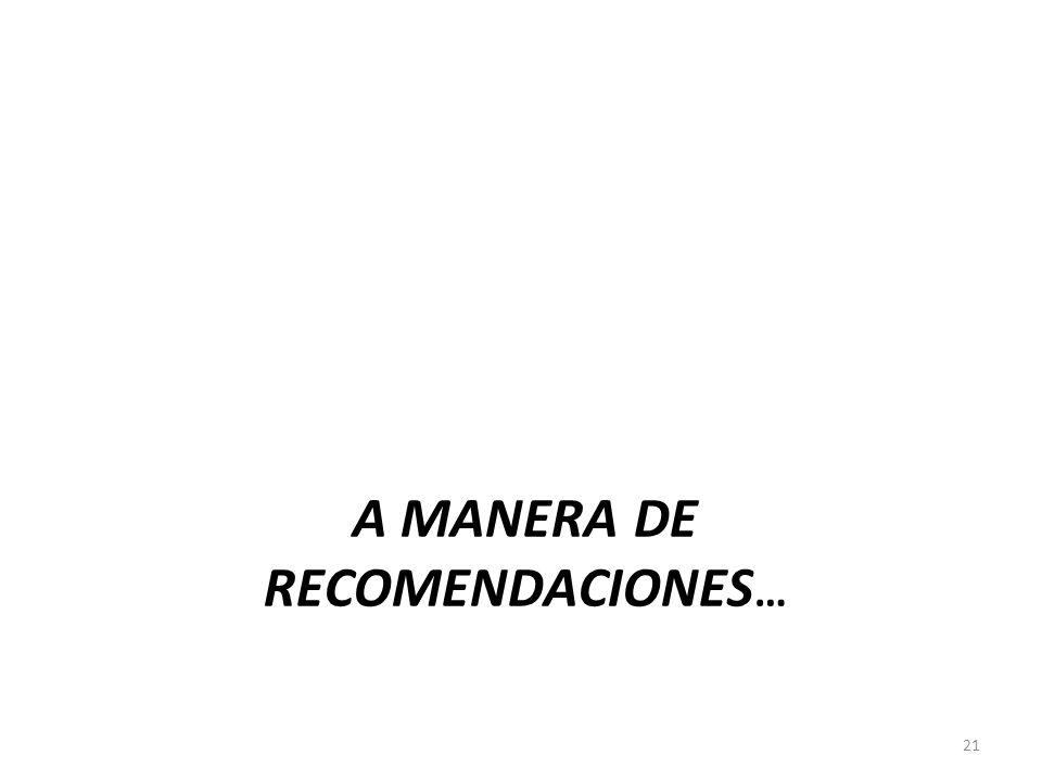A MANERA DE RECOMENDACIONES…