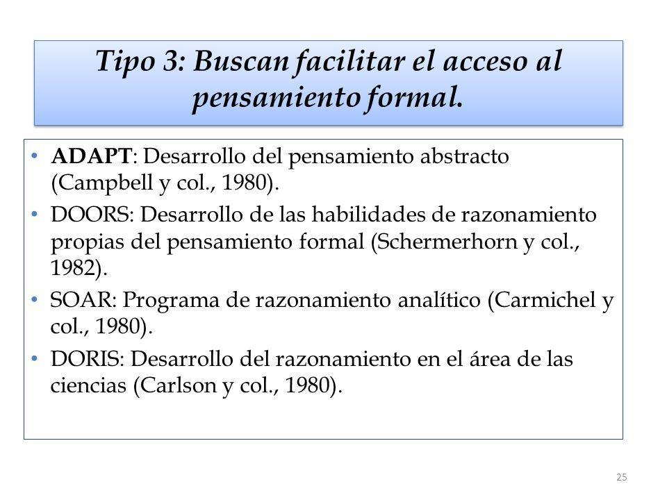 Tipo 3: Buscan facilitar el acceso al pensamiento formal.