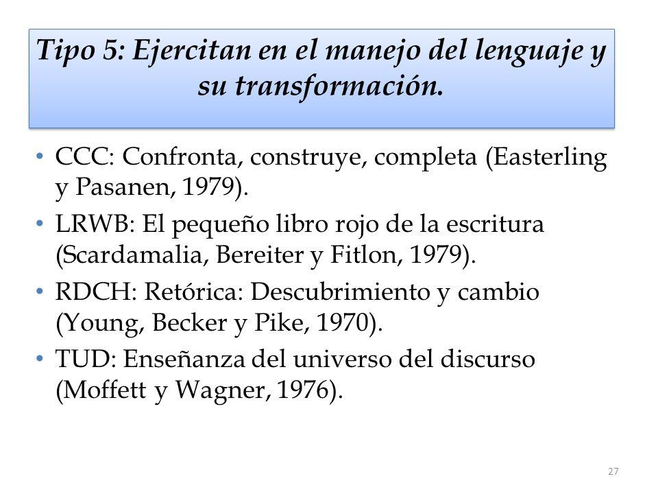 Tipo 5: Ejercitan en el manejo del lenguaje y su transformación.