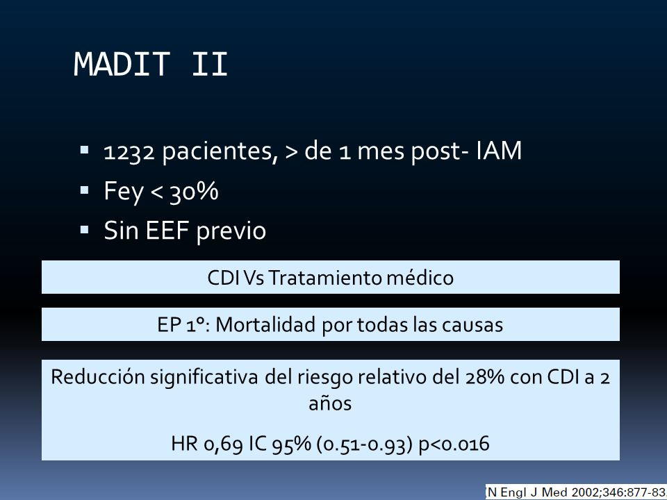 MADIT II 1232 pacientes, > de 1 mes post- IAM Fey < 30%