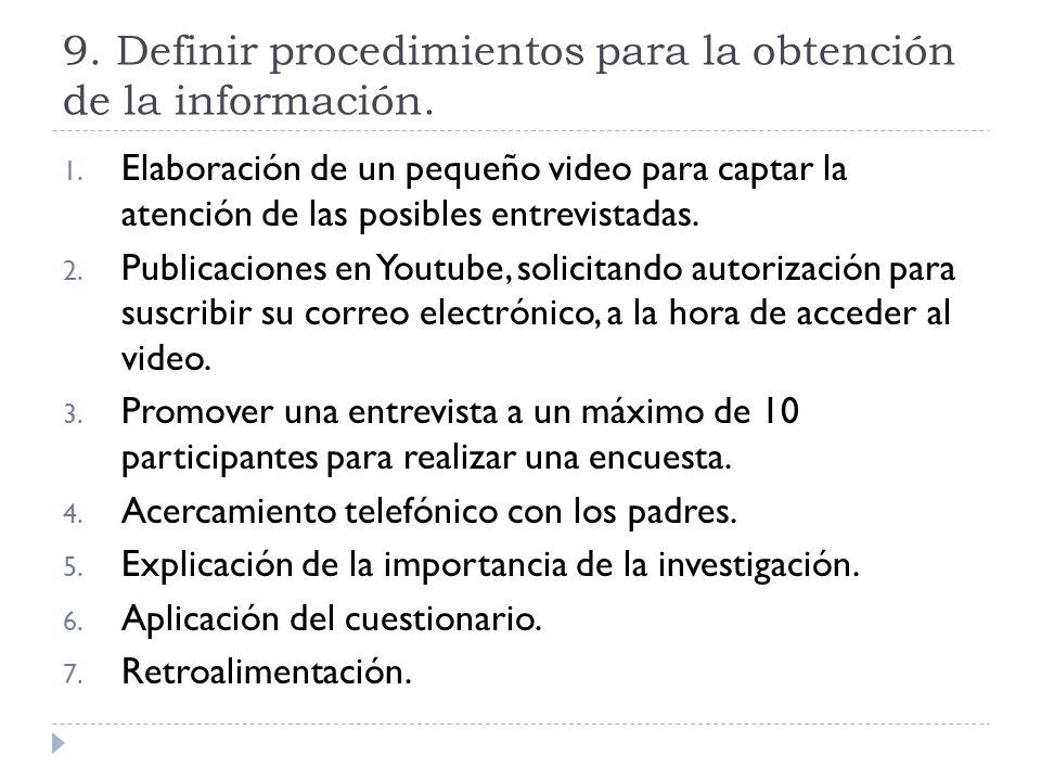 9. Definir procedimientos para la obtención de la información.