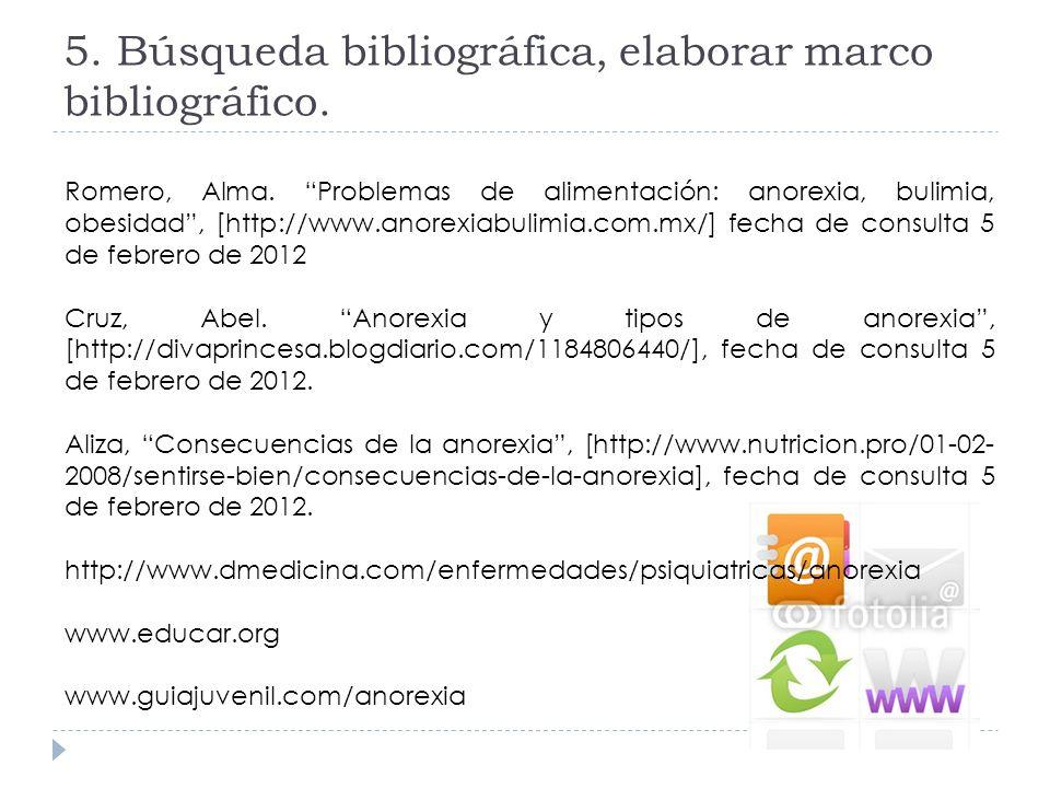 5. Búsqueda bibliográfica, elaborar marco bibliográfico.