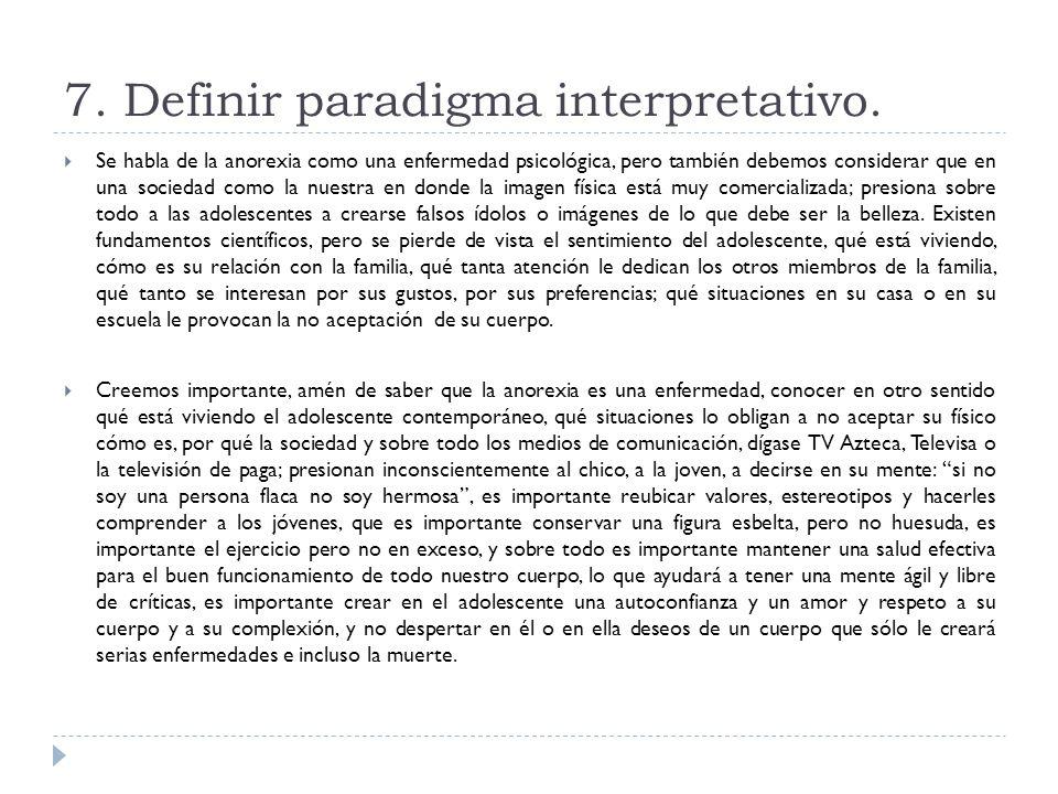 7. Definir paradigma interpretativo.
