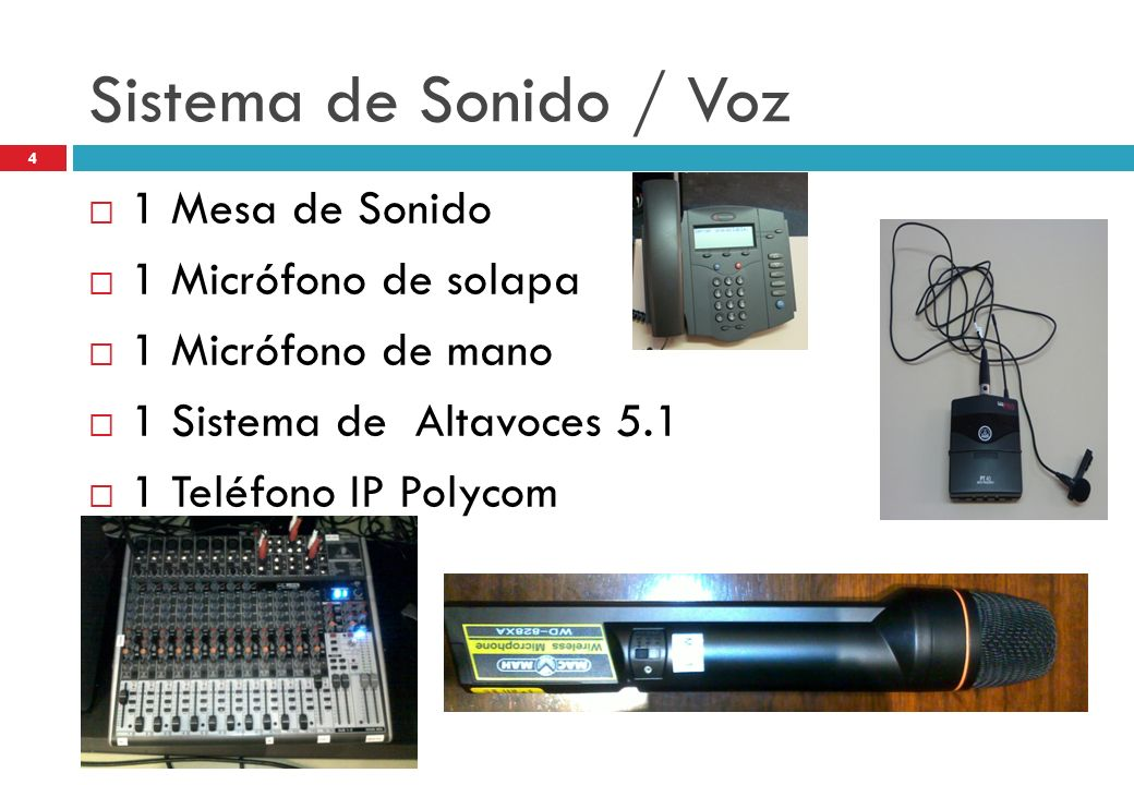 Sistema de Sonido / Voz 1 Mesa de Sonido 1 Micrófono de solapa