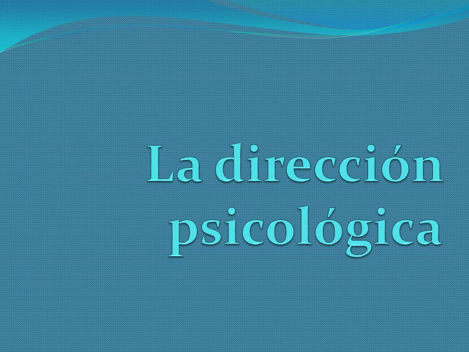 La dirección psicológica