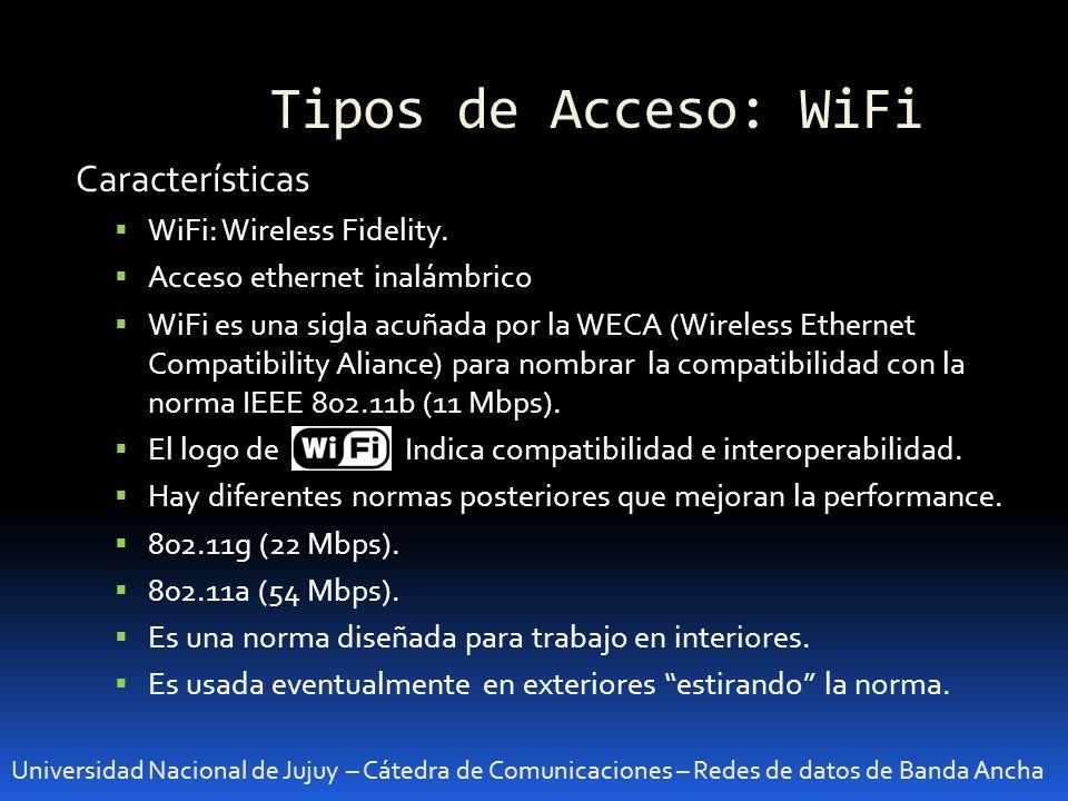 Tipos de Acceso: WiFi Características WiFi: Wireless Fidelity.