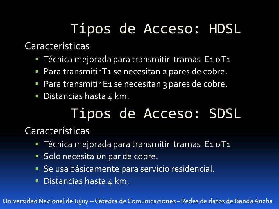 Tipos de Acceso: HDSL Tipos de Acceso: SDSL Características