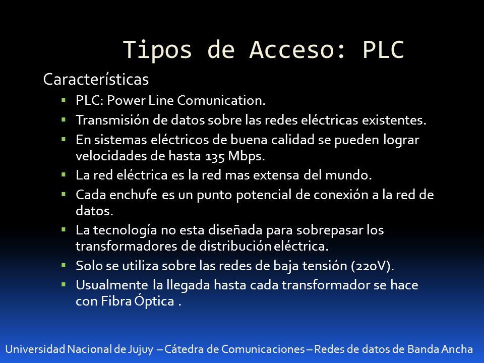 Tipos de Acceso: PLC Características PLC: Power Line Comunication.