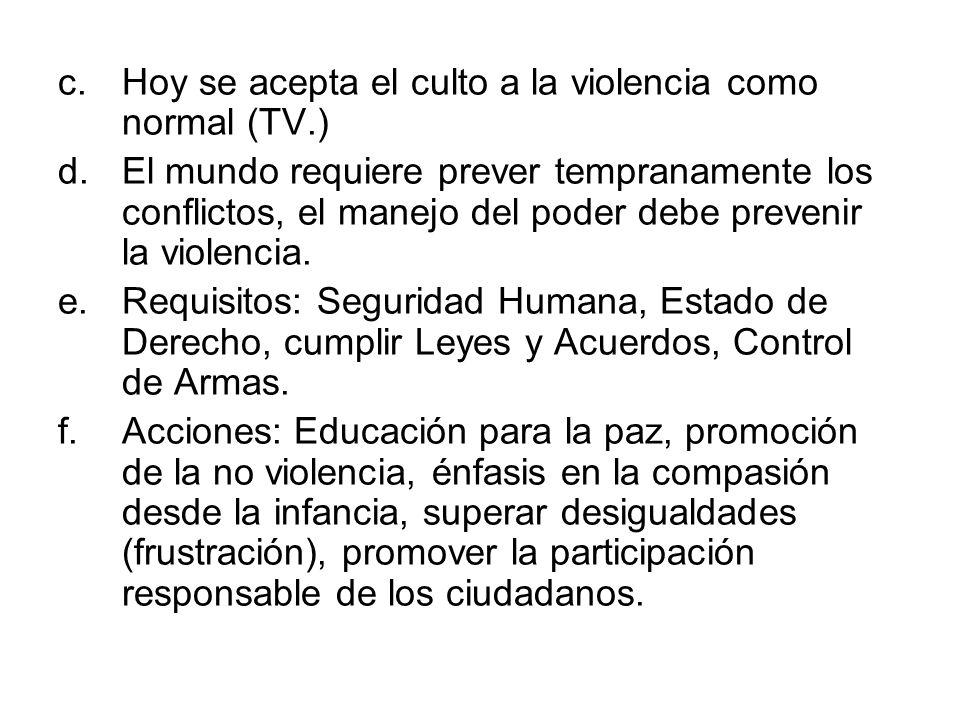 Hoy se acepta el culto a la violencia como normal (TV.)