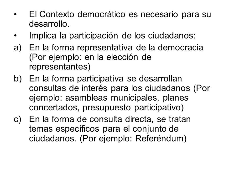 El Contexto democrático es necesario para su desarrollo.