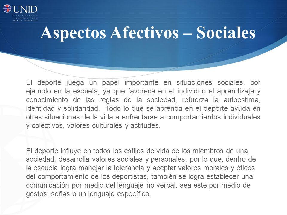 Aspectos Afectivos – Sociales