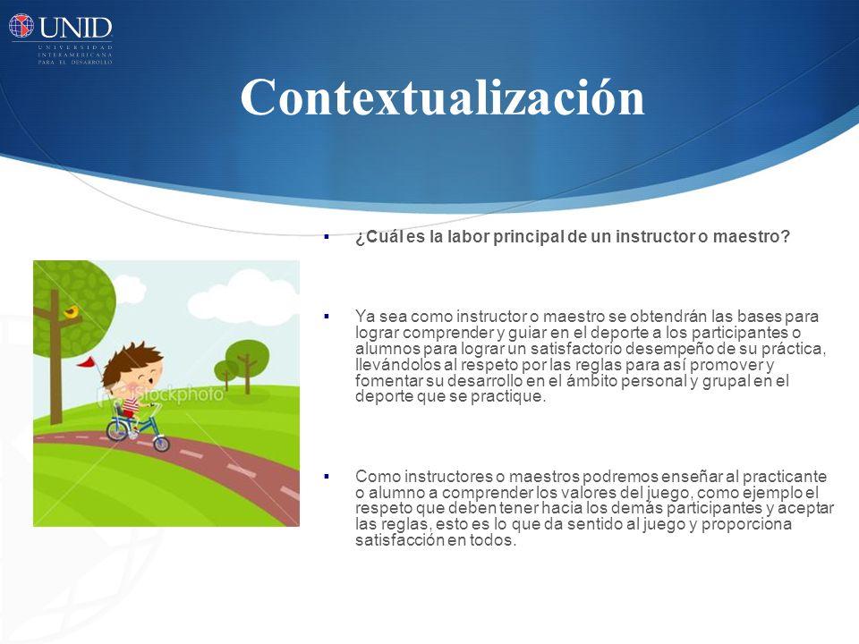 Contextualización ¿Cuál es la labor principal de un instructor o maestro