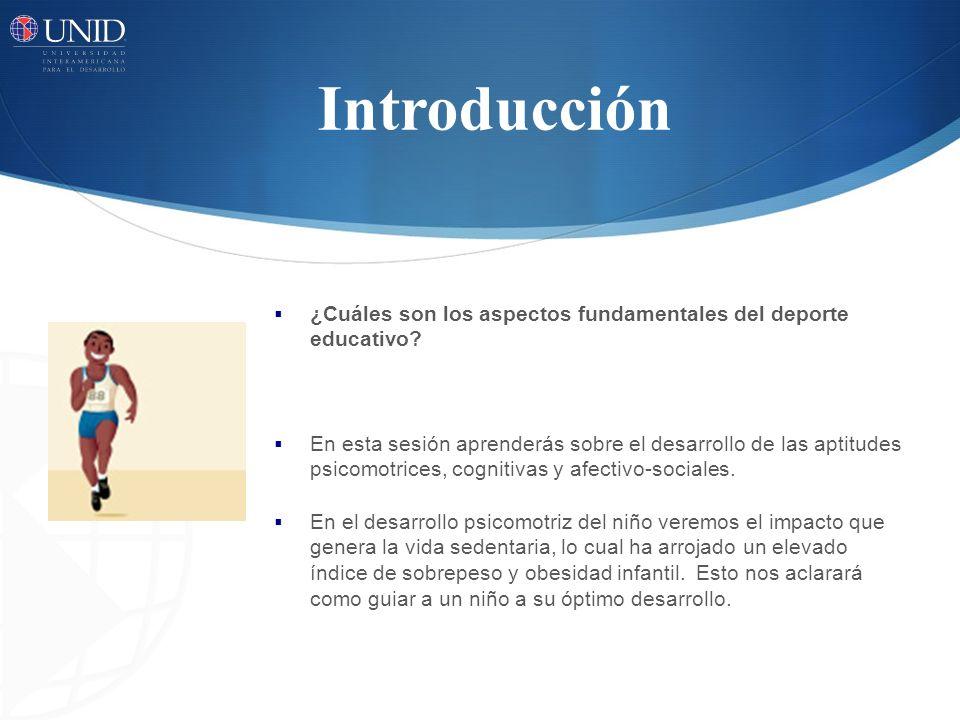 Introducción ¿Cuáles son los aspectos fundamentales del deporte educativo