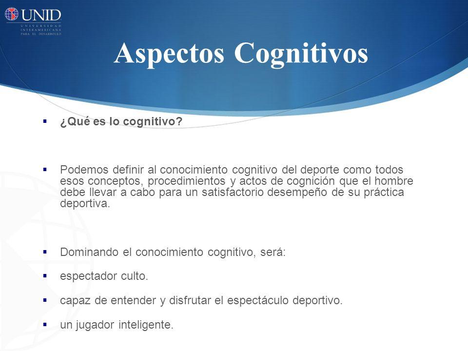 Aspectos Cognitivos ¿Qué es lo cognitivo