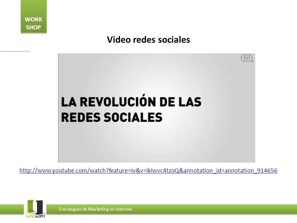 Video redes sociales http://www.youtube.com/watch feature=iv&v=ikIwvc4tzoQ&annotation_id=annotation_914656.