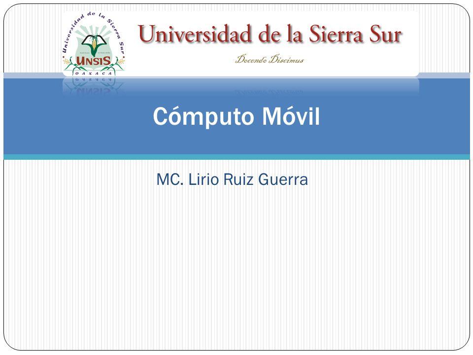 Cómputo Móvil MC. Lirio Ruiz Guerra