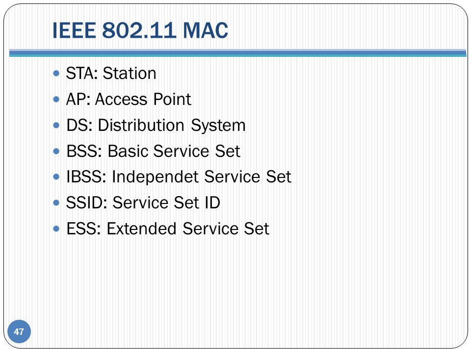 IEEE 802.11 MAC STA: Station AP: Access Point DS: Distribution System